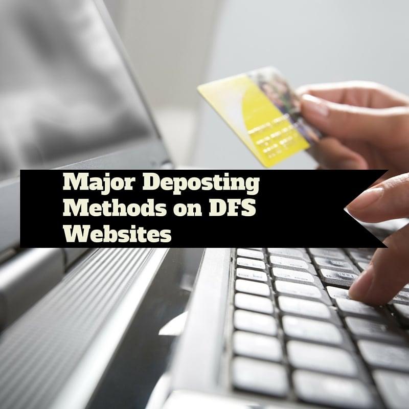 Major Deposting Methods on DFS Websites