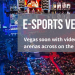 Video Game arenas to compete for customers on the Vegas Strip
