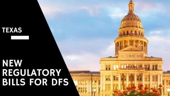 New Regulatory Bills for DFS in Texas