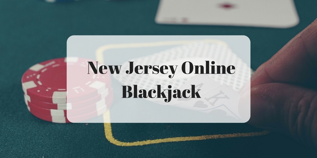Ranking Full List Of New Jersey Online Blackjack Casinos 2020