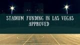 Stadium Funding in Las Vegas Approved