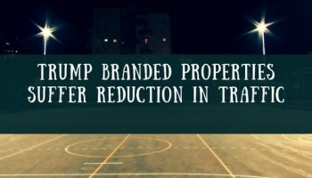 Trump Branded Properties Suffer Reduction in Traffic