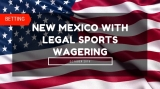 New Mexico to Launch Legal Sports Wagering