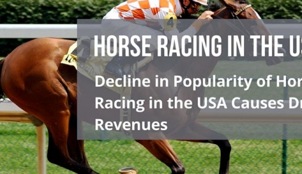 Decline in Popularity of Horse Racing in the USA Causes Drop in Revenues